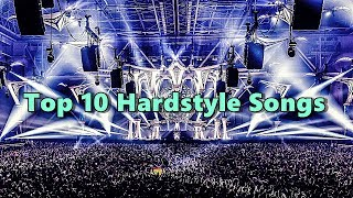 Top 10 Hardstyle Musics🎵🎧