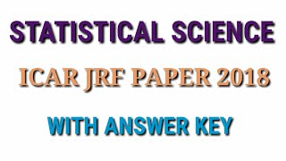 STATISTICS SCIENCE ICAR JRF PAPER 2018 WITH ANSWER KEY( PART-1/2)