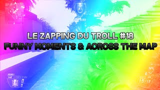 Le Zapping du Troll #18 - Funny Moments & Across the map