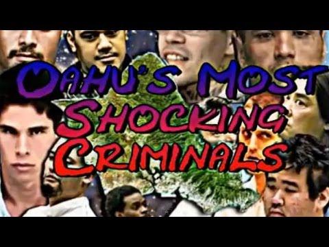 Oahu's Most Shocking Criminals