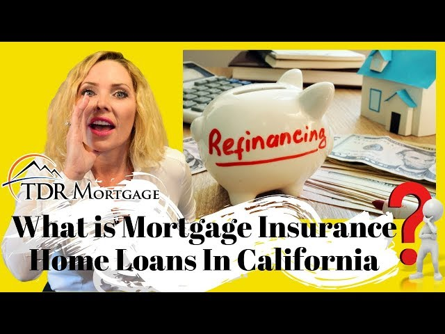 What is Mortgage Insurance? Home Loans Inland Empire | Rancho Cucamonga | Upland