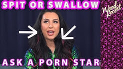 Ask A Porn Star: Spit or Swallow?