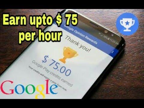 Earn upto $75 Dollar per hour    Google opinion rewards    Google survey