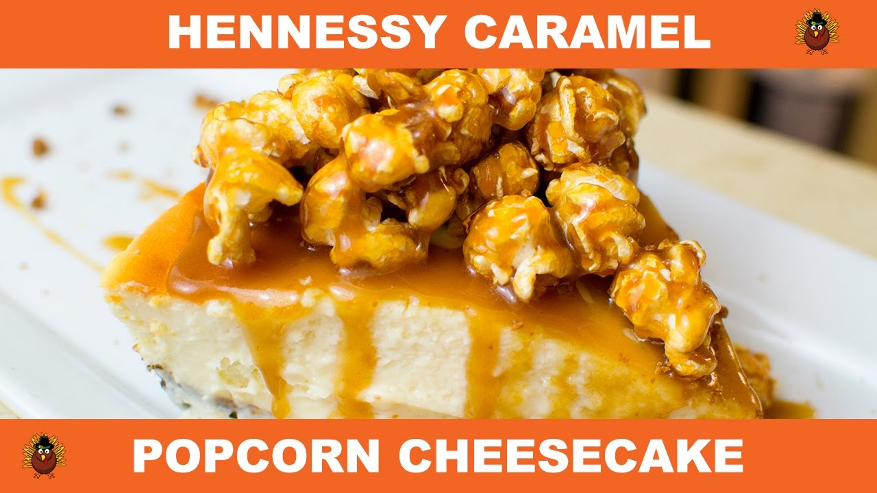 Hennessy popcorn cheesecake thanksgiving edition youtube hennessy popcorn cheesecake thanksgiving edition forumfinder Choice Image