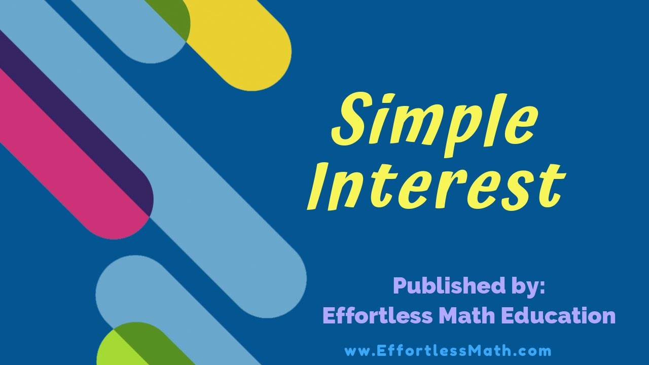 medium resolution of How to Solve Simple Interest Problems - Effortless Math