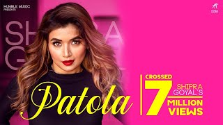 PATOLA ( Full Video ) Shipra Goyal | Veet Baljit | Intense | Humble Music