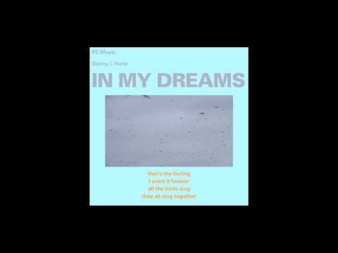 Danny L Harle - In My Dreams