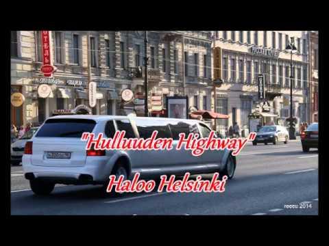 """Hulluuden Highway""  Haloo Helsinki"