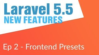 Front End Presets in Laravel 5.5 (2 /14) - Laravel 5.5 New Features