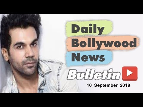 Latest Hindi Entertainment News From Bollywood | 10 September 2018
