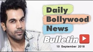 Latest Hindi Entertainment News From Bollywood  10 September 2018