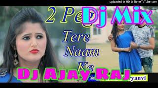 2 Peg Tere Naam Ke Dance Mix Dj Ajay Raj