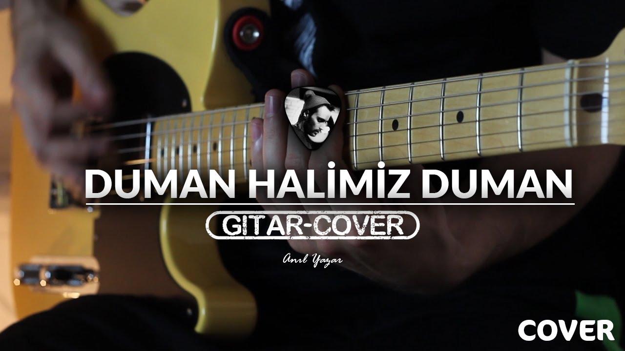 duman-halimiz-duman-gitar-cover-anil-yazar