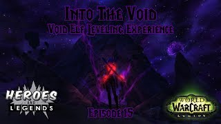 World of Warcraft: Legion | Into The Void | Ep 15 | My Deeps are Unfathomable