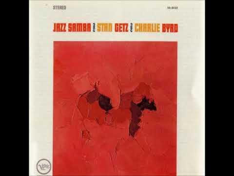 Stan Getz & Charlie Byrd – Jazz Samba ( Full Album )
