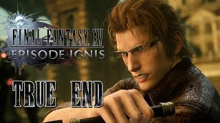 Final Fantasy XV - Episode Ignis True End Movie [Japanese Voice][Eng Sub][No HUD]