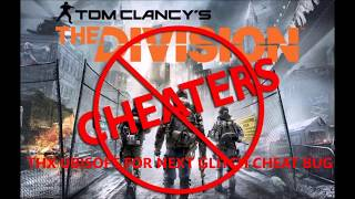 Tom Clancy's The Division 2017 06 08 NEXT GLITCH BUG CHEATS THIS GAME IS DEATH CHEATERS WIN