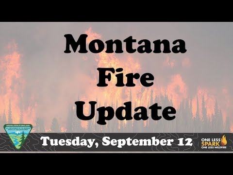 Montana Fire Update for Tues , Sept 12, 2017