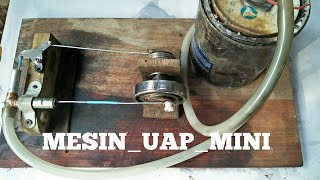 Cara membuat MESIN UAP MINI dari barang bekas