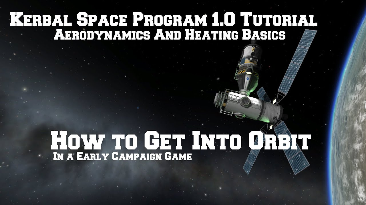 Kerbal Space Program 1.0: How To Get To Orbit With New ...