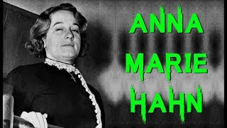 The Dark & Chilling Case of Anna Marie Hahn