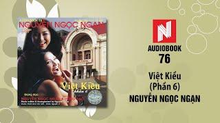 Nguyễn Ngọc Ngạn | Việt Kiều - Phần 6 (Audiobook 76)