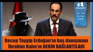 'Türkiye'yi gerçekten Türkler mi yönetiyor' serisi - 5: İbrahim Kalın, İlnur Çevik kime çalışıyor