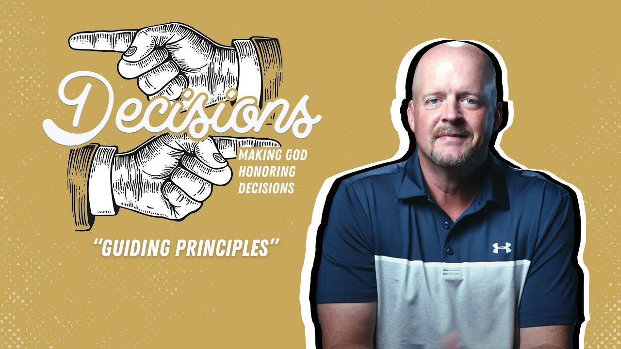 Decisions | Guiding Principles (Week 3)