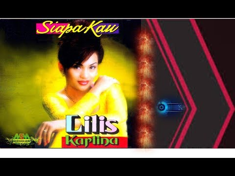Lilis Karlina - Siapa Kau [OFFICIAL]
