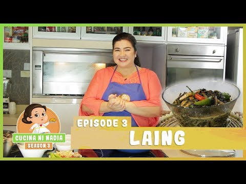 Cucina Ni Nadia 3: Laing | Episode 3