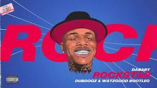 DaBaby - Rockstar (Dubdogz, Watzgood Bootleg)