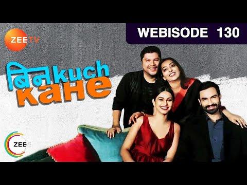 Bin Kuch Kahe  Hindi TV Serial   Episode 130   August 04, 2017  Zee Tv Serial  Webisode