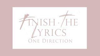 Finish The Lyrics {One Direction}
