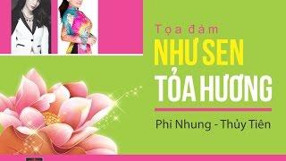 KTMH 2016 - Tọa đàm: Như Sen Tỏa Hương - Phi Nhung & Thủy Tiên