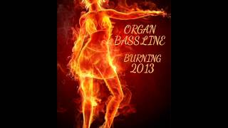 Download Organ Bassline 2013 Burning MP3 song and Music Video