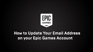 How to Change My Email Address For an Epic Games Account