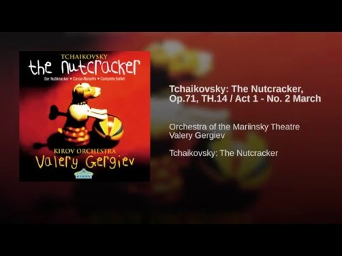 Tchaikovsky: The Nutcracker, Op.71, TH.14 / Act 1 - No. 2 March