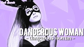 Dangerous Woman // ariana grande edit
