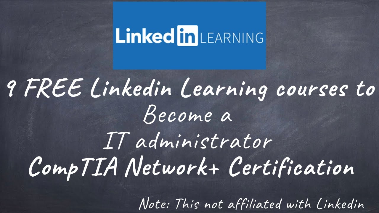 9 FREE Linkedin Learning courses to Become a IT administrator CompTIA Network+