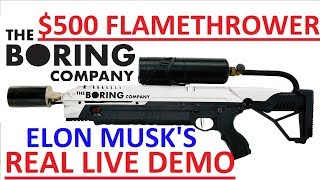 ELON MUSK's LIVE DEMO : The Boring Company $500USD Flamethrower [PRE-ORDER NOW OPEN]