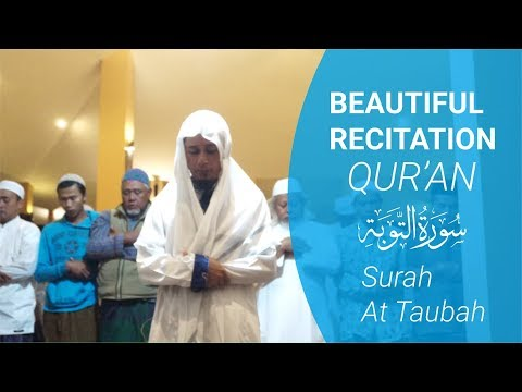 Beautiful Qur'an Recitation Surah At Taubah | Ustadz Ubaidillah Al Bugizy