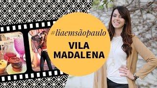 Passeio na Vila Madalena | Lia Camargo | #liaemsãopaulo