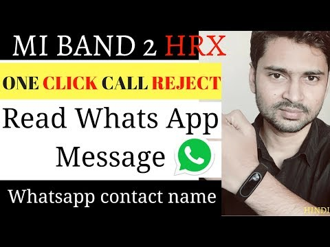How to reject call on Mi band 2 hrx | How to read whatss app Message on Mi Hrx band | Hindi