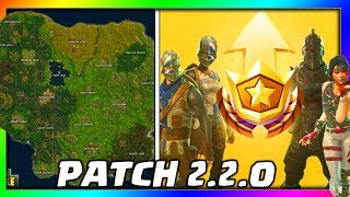 ALL KNOW ON THE LAST UPDATE OF FORTNITE! PATCH 2.2.0 !!!