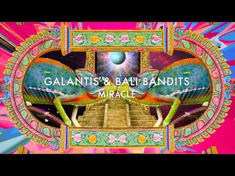 Galantis Amp Bali Bandits Miracle Official Audio