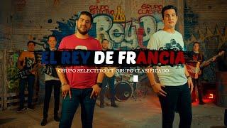 Grupo Selectivo Ft. Grupo Clasificado - El Rey De Francia (Vídeo Oficial 2020)