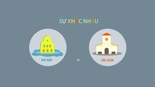 So sánh vui về sự khác nhau giữa Hà Nội và Sài Gòn #XTCM