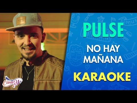 Pulse - No Hay Mañana KARAOKE | Cantoyo