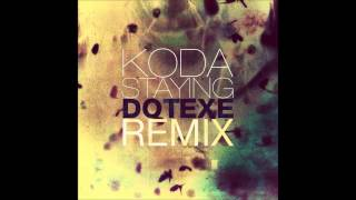 koda staying dotexe remix