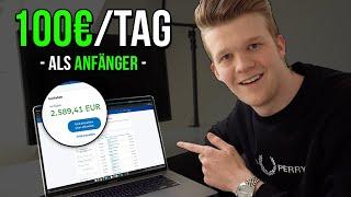 So verdienst du Online 100€ pro Tag als Anfänger! (Ohne Vorwissen/Startkapital)
